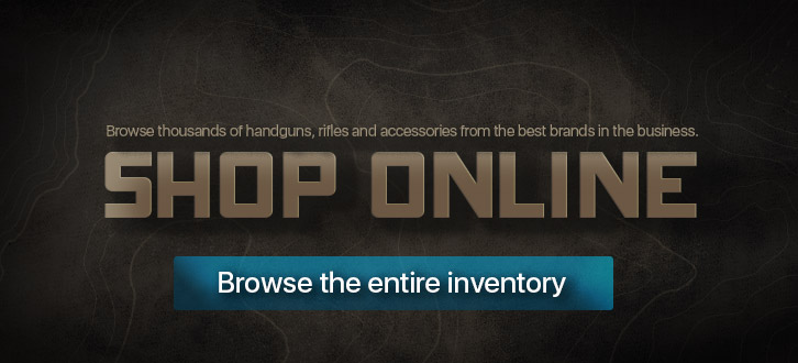 Shop our giant inventory of handguns, rifles, and accessories online
